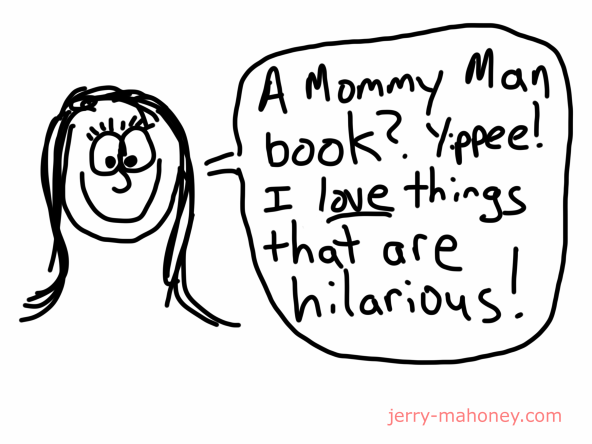 The New Rules of Gay, Jerry Mahoney, Mommy Man